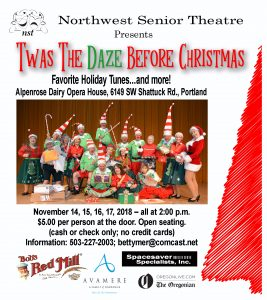 "Northwest Senior Theatre- ""TWAS THE DAZE BEFORE CHRISTMAS"" Musical Variety Show @ ALPENROSE DAIRY OPERA HOUSE 
